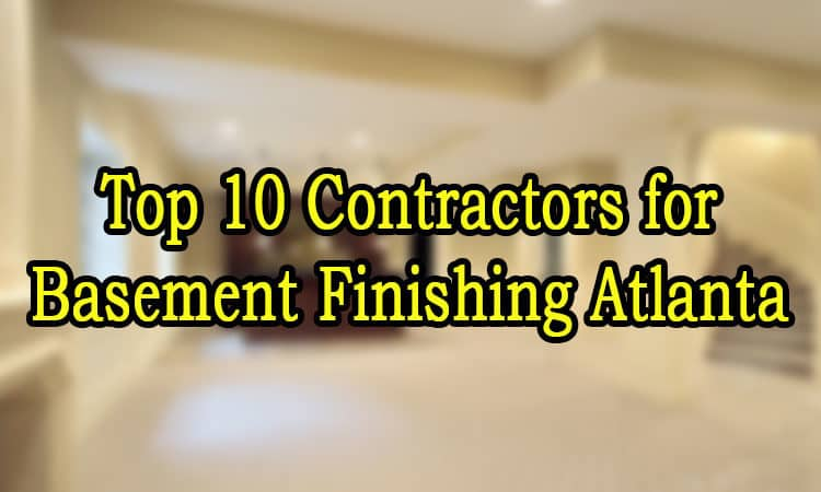 Top 10 Contractors for Basement Finishing Atlanta